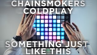 Download The Chainsmokers & Coldplay - Something Just Like This (Beau Collins Remix) | Launchpad Cover/Remix Video