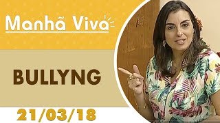 Download Manhã Viva - 21/03/18 - Bullyng Video