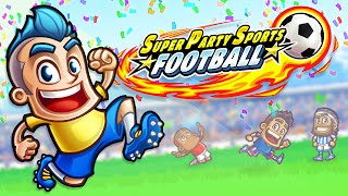 Download Super Party Sports: Football (Sports Game) - Official Gameplay Trailer Video