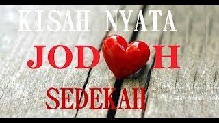 Download KISAH NYATA KEAJAIBAN SEDEKAH DAN JODOH Video