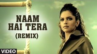 Download Naam Hai Tera (Remix) Video Song | Aap Ka Suroor | Himesh Reshammiya Feat. Deepika Padukone Video