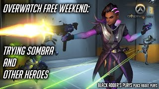 Download Overwatch Free Weekend: Trying Sombra and Other Heroes Video
