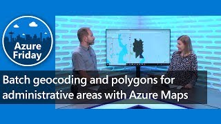 Download Batch geocoding and polygons for administrative areas with Azure Maps Video