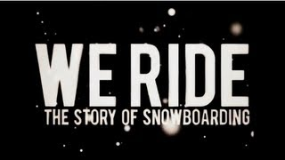 Download burn PRESENTS: We Ride - The Story of Snowboarding (Full Movie) Video