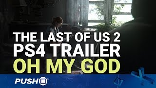 Download The Last of Us: Part II PS4 Trailer: Oh My God | PlayStation 4 | PSX 2016 Video