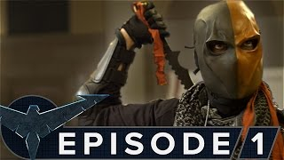 Download Nightwing: The Series - Episode 1 [Deathstroke] Video