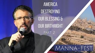Download America Destroying Our Blessing and Our Birthright- Part 2 | Episode 841 Video