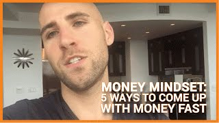 Download MONEY MINDSET: 5 Ways To Come Up With Money Fast Video