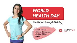 Download World Health Day Special: 'Cardio v/s Strength Training' ft. Roshini Gilbert Video