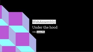 Download WebAssembly: Under the hood with Mozilla Video