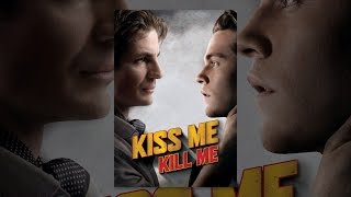 Download Kiss Me, Kill Me Video