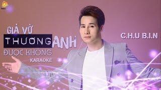 Download [ Karaoke ] Giả Vờ Thương Anh Được Không - Chu Bin Video