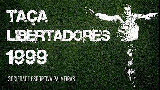Download Libertadores 1999 - Todos os jogos do Palmeiras (Do 1º jogo até a grande final) Video