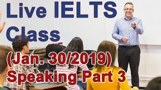Download IELTS Live Class - Speaking Part 3 High Score Strategy Video