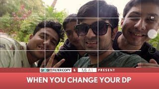 Download FilterCopy | DP Ki Dastaan: When You Change Your DP ft. Akash Deep Arora & Sukant Goel with Mi A1 Video