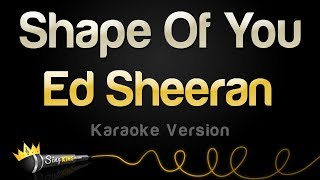Download Ed Sheeran - Shape Of You (Karaoke Version) Video