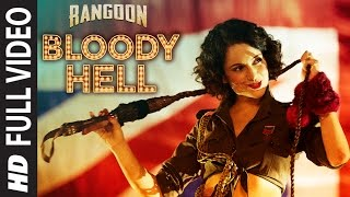 Download Bloody Hell Full Video Song | Rangoon | Saif Ali Khan, Kangana Ranaut, Shahid Kapoor | T-Series Video
