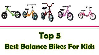 Download Top 5 Best Balance Bikes For Kids | Best Balance Bike 2017 Video
