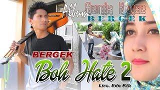 Download BERGEK - BOH HATE 2 ( Album House Mix Bergek ) Video