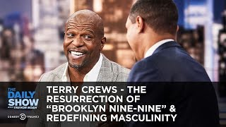 Download Terry Crews - The Resurrection of ″Brooklyn Nine-Nine″ & Redefining Masculinity | The Daily Show Video
