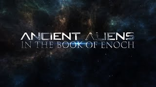Download Book of Enoch P.1 | The Anunnaki - Watchers and the Nephilim | Ancient Aliens Documentary 2019 Video