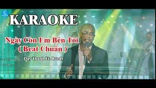 Download [ Karaoke ] Ngày Còn Em Bên Tôi [ Beat Chuẩn ] - Duy Thanh ft Randy Phòng Thu Âm Duy Thanh Video