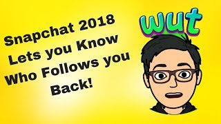 Download Snapchat Update (February 2018) Sucks But Lets You Who Follows You Back! Video
