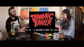 Download Dynamic Banter | Episode 72 - A Quadrillion Tic Tacs Video