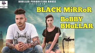 Download Black Mirror (Full Video)● BOBBY SUN ● New Punjabi Song 2016 ● Latest Punjabi Songs 2016 ● Full HD Video
