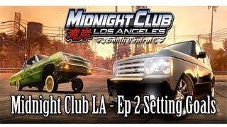 Download Midnight club LA Ep2 - Setting Goals   SLAPTrain Video