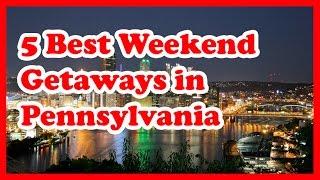 Download 5 Best Weekend Getaways in Pennsylvania Video