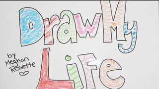 Download Draw My Life | MeghanRosette Video