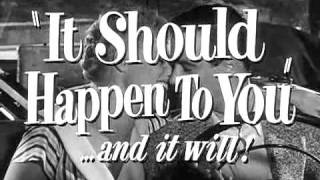 Download IT SHOULD HAPPEN TO YOU [1954 TRAILER] Video