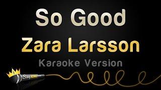Download Zara Larsson ft. Ty Dolla $ign - So Good (Karaoke Version) Video