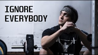 Download IGNORE EVERYBODY (In The Fitness Industry & Elsewhere) Video