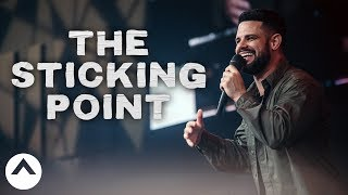 Download The Sticking Point | Pastor Steven Furtick | Elevation Church Video