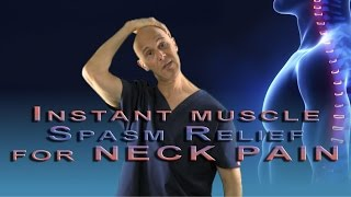 Download Instant Muscle Spasm Relief Technique for NECK PAIN (Neuromuscular Reeducation) - Dr Mandell Video