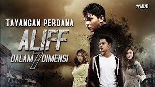 Download ALIFF DALAM 7 DIMENSI - Tayangan Perdana 8 September 2016 [HD] Video