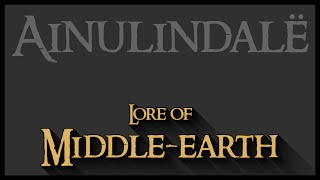 Download Lore of Middle-earth: The Ainulindalë: Creation and Related Matters Video