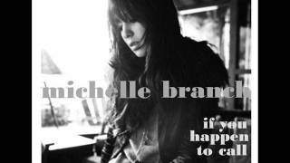Download Michelle Branch- If You happen to call (Lyrics) Video