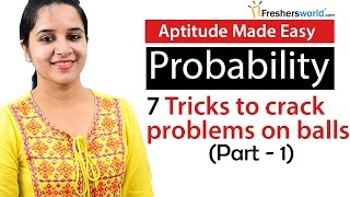 Download Aptitude Made Easy - Probability – 7 Tricks to solve problems on Balls and bags – Part 1 Video