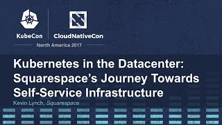 Download Kubernetes in the Datacenter: Squarespace's Journey Towards Self-Service Infrastructure Video