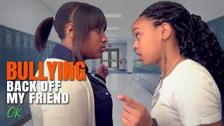 Download Bullying - Back Off My Friend Video