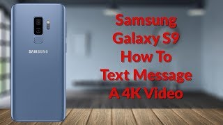 Download Samsung Galaxy S9 How To Text Message A 4K Video - YouTube Tech Guy Video