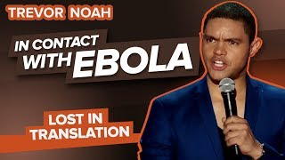 Download ″In Contact With Ebola″ - TREVOR NOAH (Lost In Translation) Video