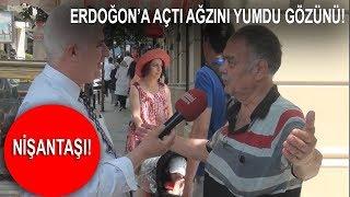 Download SONUNA KADAR İZLEYİN!| Nişantaşılı Amca,Erdoğan'a Açtı Ağzını, Yumdu Gözünü! Video