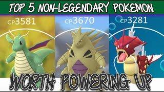 Download TOP 5 NON LEGENDARY POKEMON WORTH POWERING UP IN POKEMON GO Video