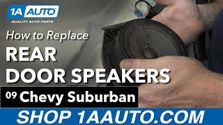 Download How to Install Remove Rear Door Speakers 2007-13 Chevy Suburban Buy Quality Parts at 1AAuto Video