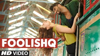 Download FOOLISHQ Video Song | KI & KA | Arjun Kapoor, Kareena Kapoor | Armaan Malik, Shreya Ghoshal Video