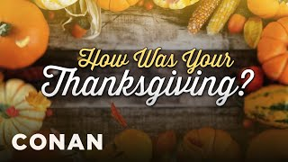 Download Time To Play ″How Was Your Thanksgiving?″ - CONAN on TBS Video